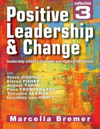 Positive Leadership, Culture and Change Collection 3